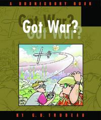 Got War? by G.B. Trudeau