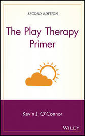 The Play Therapy Primer by Kevin J. O'Connor image