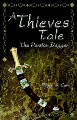 A Thieves Tale by Roger, W. Carr