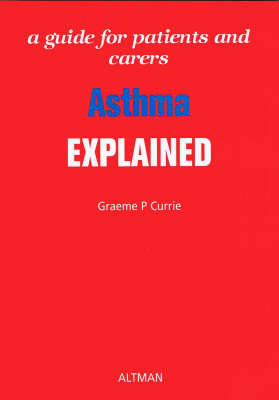 Asthma Explained by Graeme P. Currie