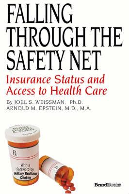 Falling Through the Safety Net by Joel, S Weissman