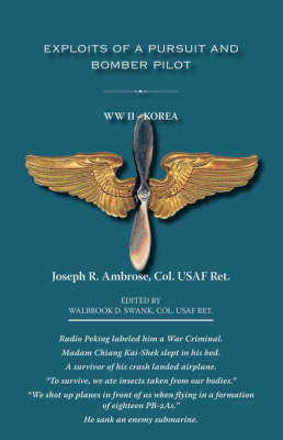 Exploits of a Pursuit and Bomber Pilot by Joseph R. Ambrose
