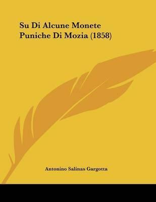 Su Di Alcune Monete Puniche Di Mozia (1858) by Antonino Salinas Gargotta