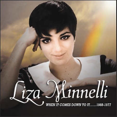 When It Comes Down To It: 1968-1977 by Liza Minnelli image