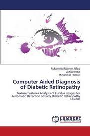 Computer Aided Diagnosis of Diabetic Retinopathy by Nadeem Ashraf Muhammad