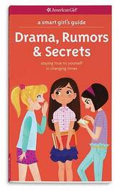 A Smart Girl's Guide: Drama, Rumors & Secrets by Nancy Holyoke