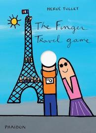 The Finger Travel Game by Herve Tullet