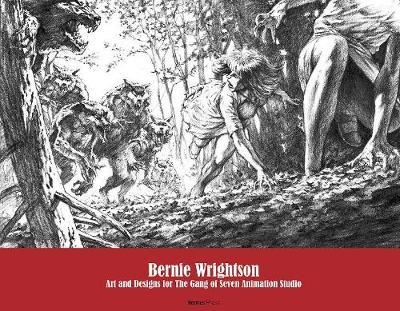 Bernie Wrightson: Art and Designs for the Gang of Seven Animation Studio by Bernie Wrightson