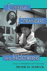 Citizens, Strangers, And In-betweens by Peter Schuck