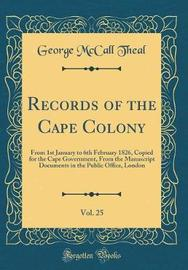 Records of the Cape Colony, Vol. 25 by George McCall Theal image