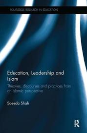Education, Leadership and Islam by Saeeda Shah image
