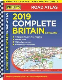 Philip's 2019 Complete Road Atlas Britain and Ireland - Spiral by Philip's Maps