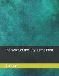 The Voice of the City by O Henry