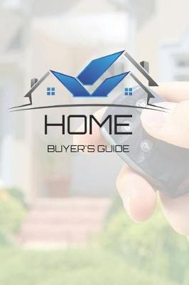 Home Buyer's Guide by R West Publishing