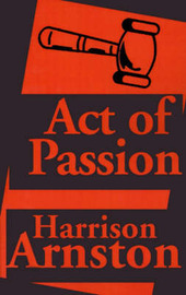 Act of Passion by Harrison Arnston image