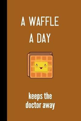 A waffle a day keeps the doctor away by Italian Notebooks Creations