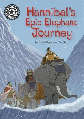 Reading Champion: Hannibal's Epic Elephant Journey by Katie Dale image