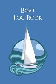 Boat Log Book by Charles M Robinson