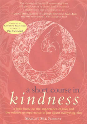 A Short Course in Kindness by Margot Silk Forrest image