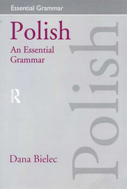 Polish: An Essential Grammar by Dana Bielec image