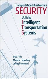 Transportation Infrastructure Security Utilizing Intelligent Transportation Systems by Ryan Fries image
