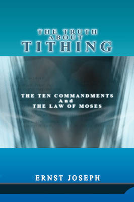 The Truth About Tithing by Ernst Joseph image