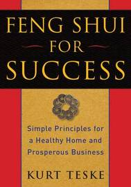 Feng Shui for Success by Kurt Teske