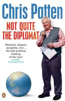 Not Quite the Diplomat by Chris Patten