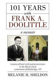 101 Years with Frank A. Doolittle by Melanie H Sheldon