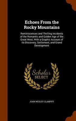 Echoes from the Rocky Mountains by John Wesley Clampitt