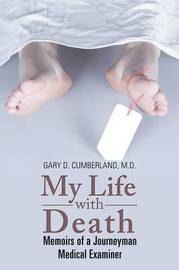 My Life with Death by Gary D Cumberland M D image