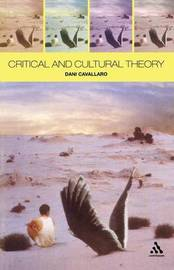 Critical and Cultural Theory by Dani Cavallaro