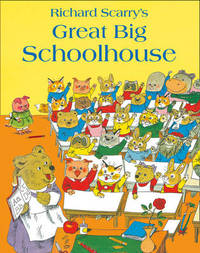 Great Big Schoolhouse by Richard Scarry