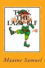 Tiny, the Lazy Elf by Maxine Samuel image