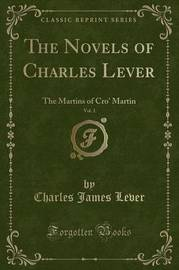 The Novels of Charles Lever, Vol. 1 by Charles James Lever