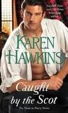 Caught by the Scot by Karen Hawkins