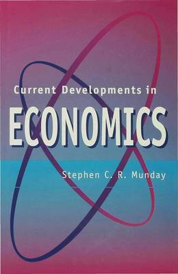 Current Developments in Economics by Stephen C.R. Munday image