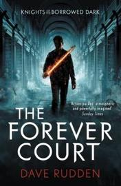 The Forever Court (Knights of the Borrowed Dark Book 2) by Dave Rudden
