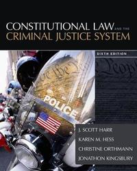 Constitutional Law and the Criminal Justice System by Christine Hess Orthmann