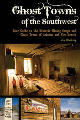 Ghost Towns of the Southwest by Jim Hinckley