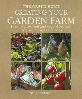 Creating Your Garden Farm by Nicki Trench image