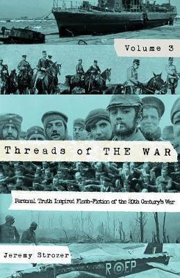 Threads of the War, Volume III by Strozer Robert Jeremy