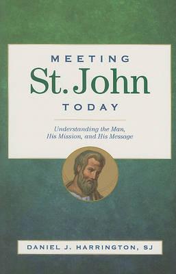 Meeting St. John Today by Daniel J Harrington