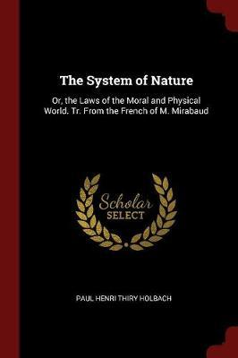 The System of Nature by Paul , Henri Thiry Holbach