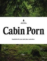 Cabin Porn by Zach Klein