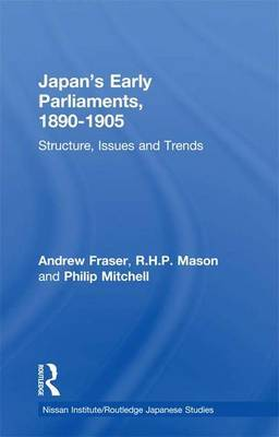 Japan's Early Parliaments, 1890-1905 by Andrew Fraser