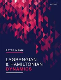 Lagrangian and Hamiltonian Dynamics by Peter Mann