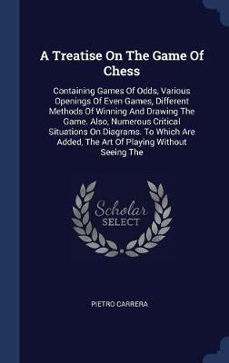 A Treatise on the Game of Chess by Pietro Carrera