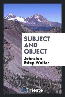 Subject and Object by Johnston Estep Walter image