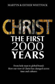 Christ: The First Two Thousand Years by Martyn Whittock
